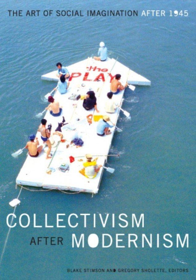 Coveret til Collectivism after Modernism: The Art of Social Imagination after 1945.