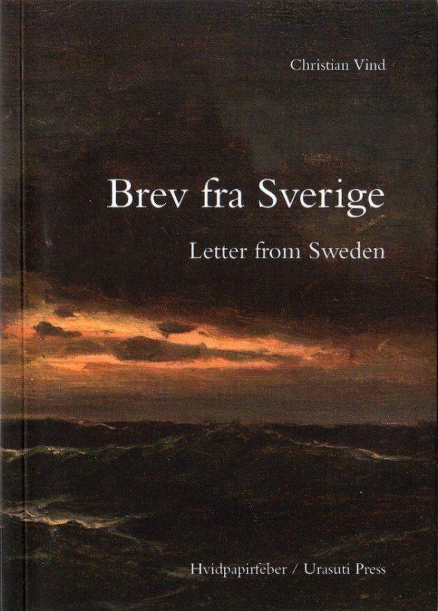 Christian Vind: Brev fra Sverige, 2014. Oplag: 300 ex. 10,5x14,5 cm. Udgivet på Hvidpapirfeber. Pressefoto