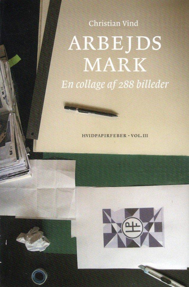 Christian Vind: Arbejdsmark, 2013. Oplag: 500 ex. 13x17,5 cm. Udgivet på Hvidpapirfeber. Pressefoto