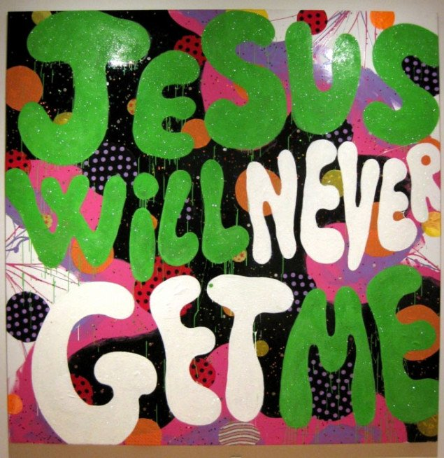 Et værngende fuck til religionen. Anders Brinch, Jesus Will Never Get Me, 2008. Foto: Kasper Lie.