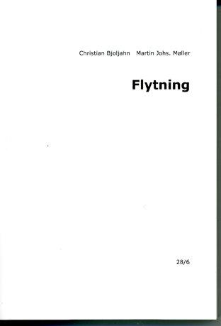 Forlaget 28/6. Martin Johs. Møller og Christian Bjoljahn: Flytning (2009). 1:1 transskribering af en flytning fra Odense til København.