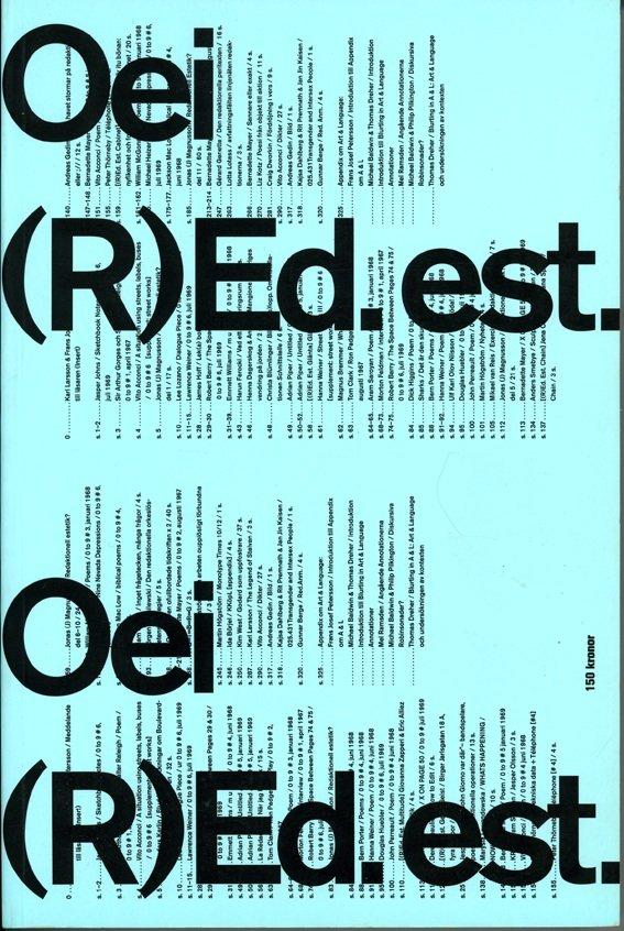 OEI #37/38 (2008):Redaktionelle praksisformer og konceptuelle skriftformer. OEI udkommer i telefonbogsformat med op til 500 sider, der gør det muligt at bringe en roman i tidsskriftet.