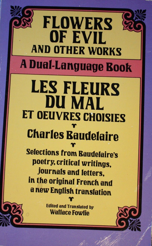 Charles Baudelaire: Flowers of Evil and other works – A Dual-Language Book, 1992, Dover Publications Inc., New York.