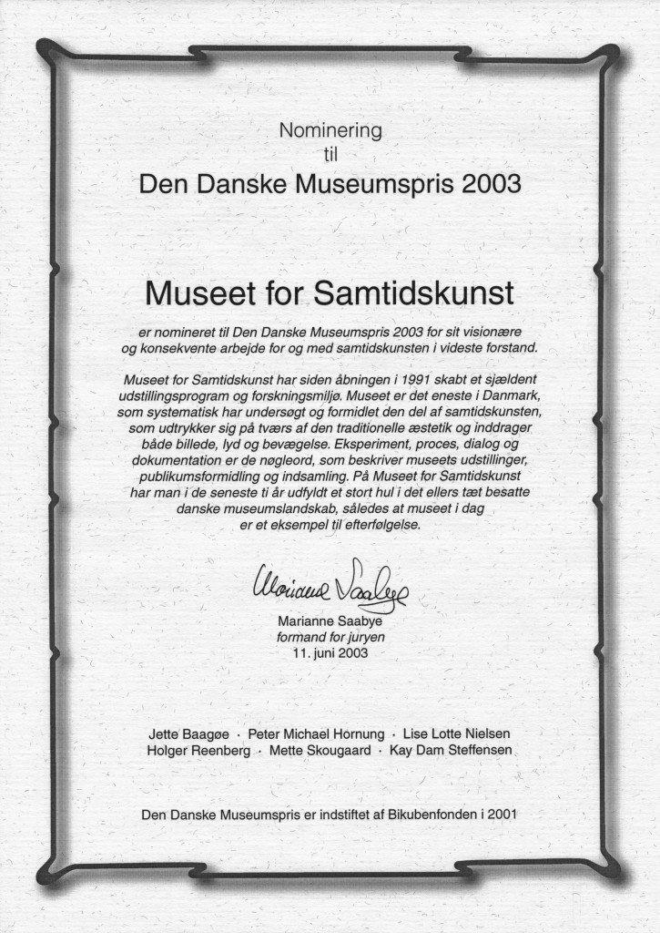 Nomineret til Bikubens Museumspris, 2003.