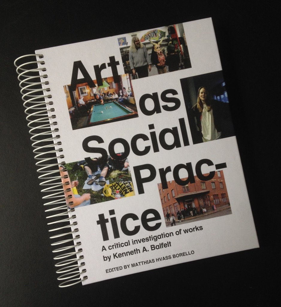 Art as a Social Practice, 2015. Publikation redigeret af Matthias Hvass Borello. Foto: Kenneth A. Balfelt
