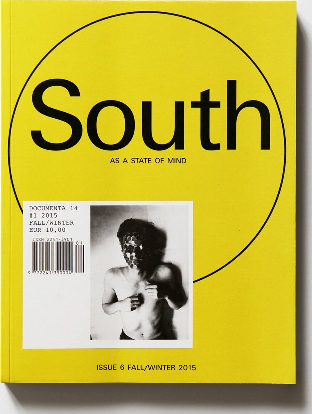 South as a State of Mind #6 [documenta 14 #1] Cover, October 2015.