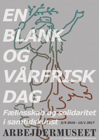 Plakat for udstillingen En blank og vårfrisk dag på Arbejdermuseet.