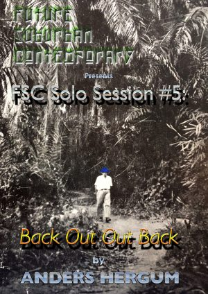FSC SOLO SESSION #5 – Anders Hergum: Back Out Out Back