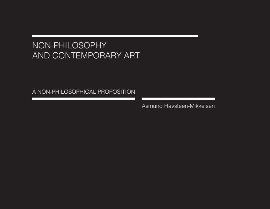 Asmund Havsteen-Mikkelsen: Non-philosophy and Contemporary Art