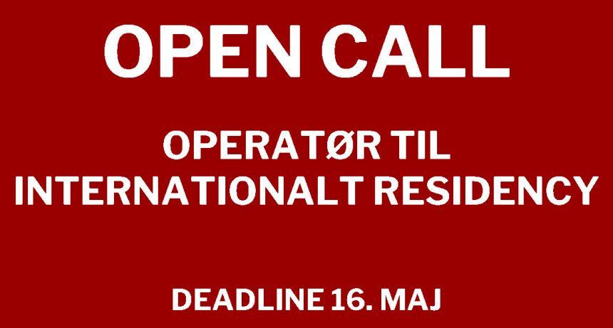 Operatør søges til internationalt residency i Danmark