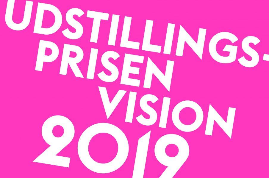 Udstillingsprisen Vision 2019: Konkurrencen er skudt i gang