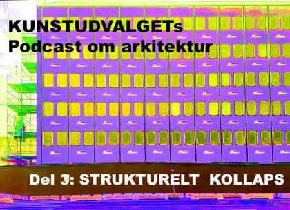 Podcast: KUNSTUDVALGET del 3 – Strukturelt kollaps