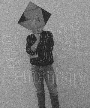 Square, Square, Élémentaire