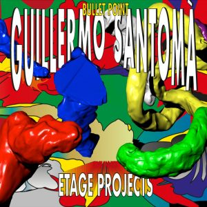 Guillermo Santoma: BULLET POINT