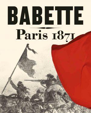 BABETTE – Paris 1871