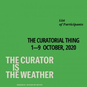 The Curatorial Thing: The Curator is the Weather